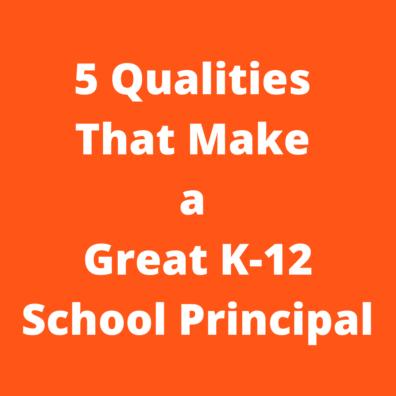 K12 Recruitment Group - 5 Qualities That Make a Great K12 School Principal